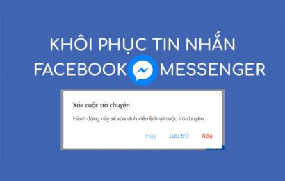 Hướng dẫn cách khôi phục tin nhắn Messenger Facebook đã xóa