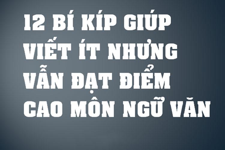 chia-se-12-bi-kip-giup-teen-chi-can-viet-it-van-dat-diem-cao-mon-ngu-van-thi-thpt-quoc-gia-2018
