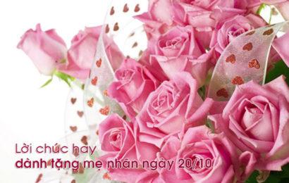 Tuyển tập lời chúc dành tặng mẹ nhân ngày phụ nữ Việt Nam 20/10 hay