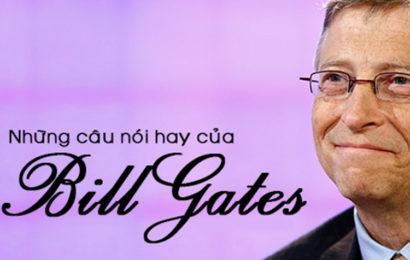 Tuyển tập những câu nói hay bất hủ của Bill Gates nên đọc