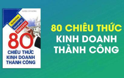 """Video ebook kinh doanh """"80 Chiêu Thức Kinh Doanh Thành Công của Vương Chí Cương"""""""
