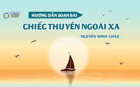 Soạn bài Chiếc thuyền ngoài xa (Nguyễn Minh Châu) ngắn gọn nhất